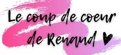 Naissance - Le coup de cœur de Renaud