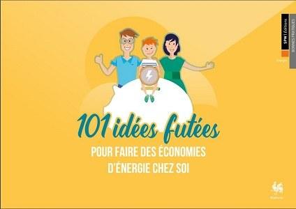 101 idées fûtées pour faire des économies d'énergie chez soi